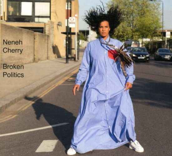 Neneh Cherry - Broken Politics (Smalltown Supersound)