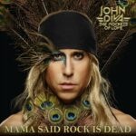 JOHN DIVA & THE ROCKETS OF LOVE – Mama Said Rock Is Dead  (Steamhammer/SPV)