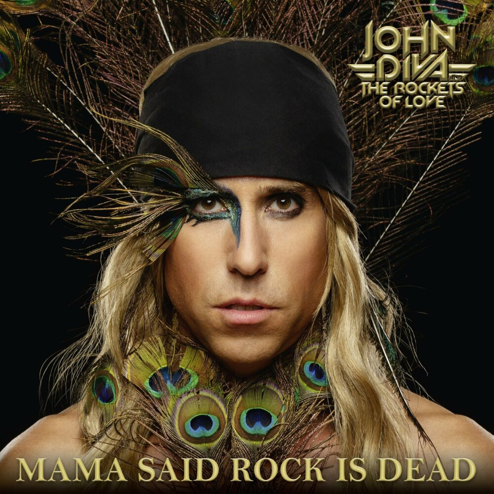 JOHN DIVA & THE ROCKETS OF LOVE - Mama Said Rock Is Dead  (Steamhammer/SPV)