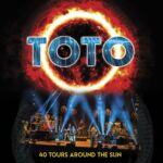 TOTO – 40 Tours Around The Sun (Eagle Rock/ Universal)