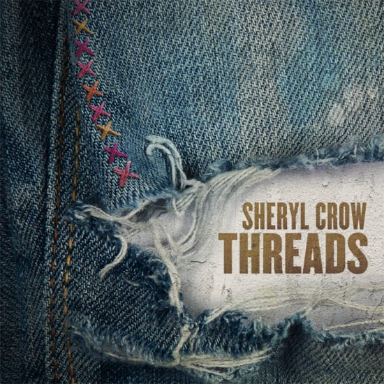 Sheryl Crow - Threads (Big Machine Label Group/Universal)