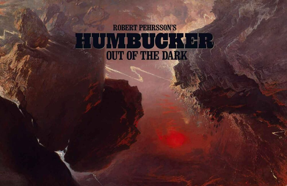 Robert Pehrsson's Humbucker - Out Of The Dark (Nuclear Blast/Warner)