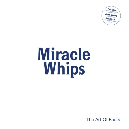 MIRACLE WHIPS - The Art Of Facts (Devilduck Records)