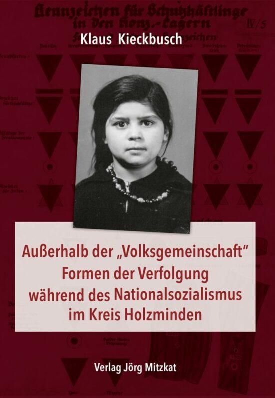 Buch Tipps: Ausflugsziele in Holzminden - Außerhalb der Volksgemeinschaft Formen der Verfolgung während des Nationalsozialismus im Kreis Holzminden von Klaus Kieckbusch