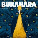 BUKAHARA – Canaries In A Coalmine (BML Records)