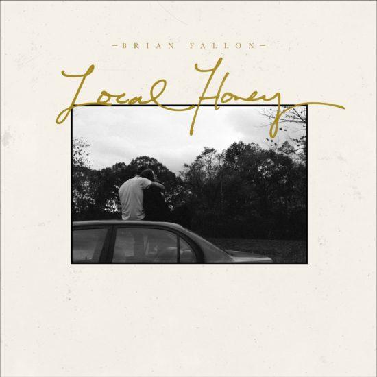 Brian Fallon -  Local Honey (Lesser Known Records)