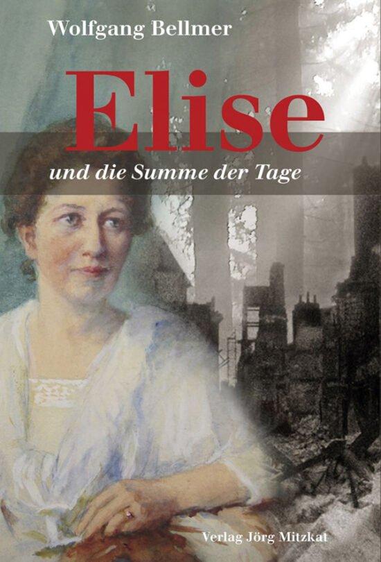 Buch Tipps: Die Elise Trilogie - Elise und die Summe der Tage von Wolfgang Bellmer