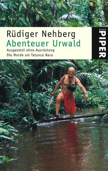 Rüdiger Nehberg - Buch: Abenteuer Urwald