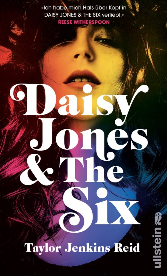 Taylor Jenkins Reid:  Daisy Jones & The Six (Ullstein Verlag) Roman