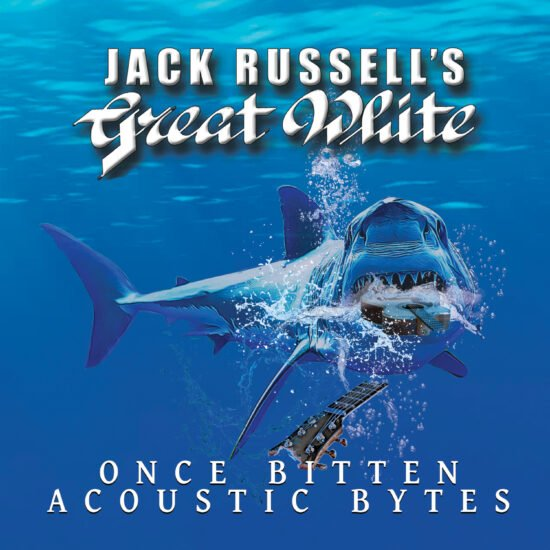 Jack Russell's Great White - Once Bitten Acoustic Bytes (Cleopatra / Membran)