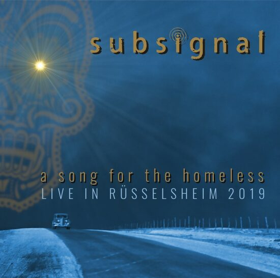 Subsignal - A Song For The Homeless – Live in Rüsselsheim 2019 (Gentle Art Of Music)