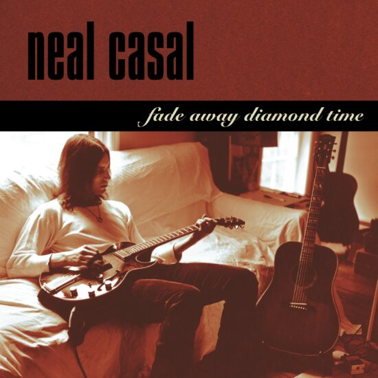 Neal Casal - Fade Away Diamond Time (25th Anniversary Edition) | Not Fade Away Recordings