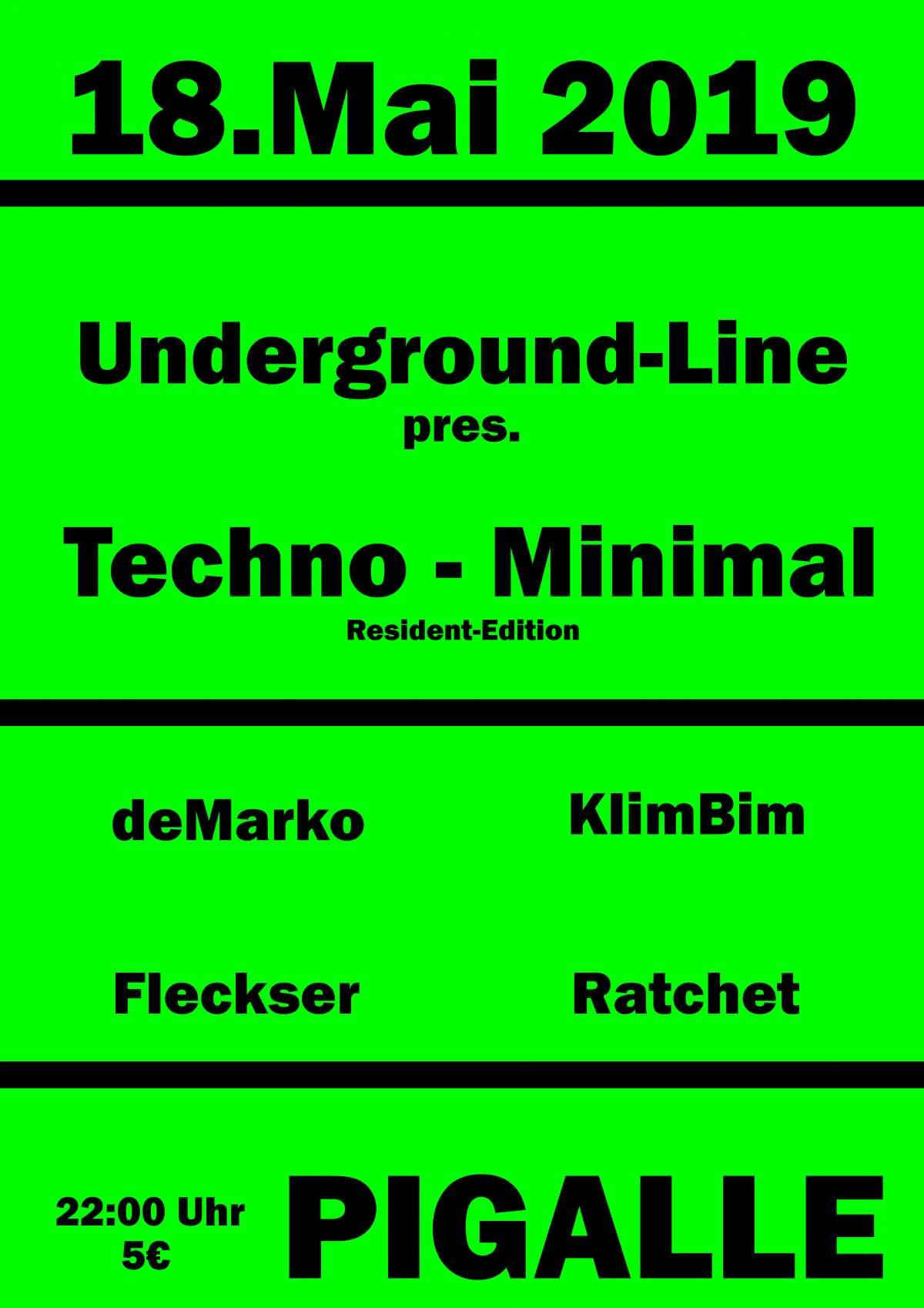Underground-Line pres. Techno / Minimal - Fleckser,deMarko,Ratchet,KlimBim - Pigalle - Bad Arolsen-Mengeringhausen