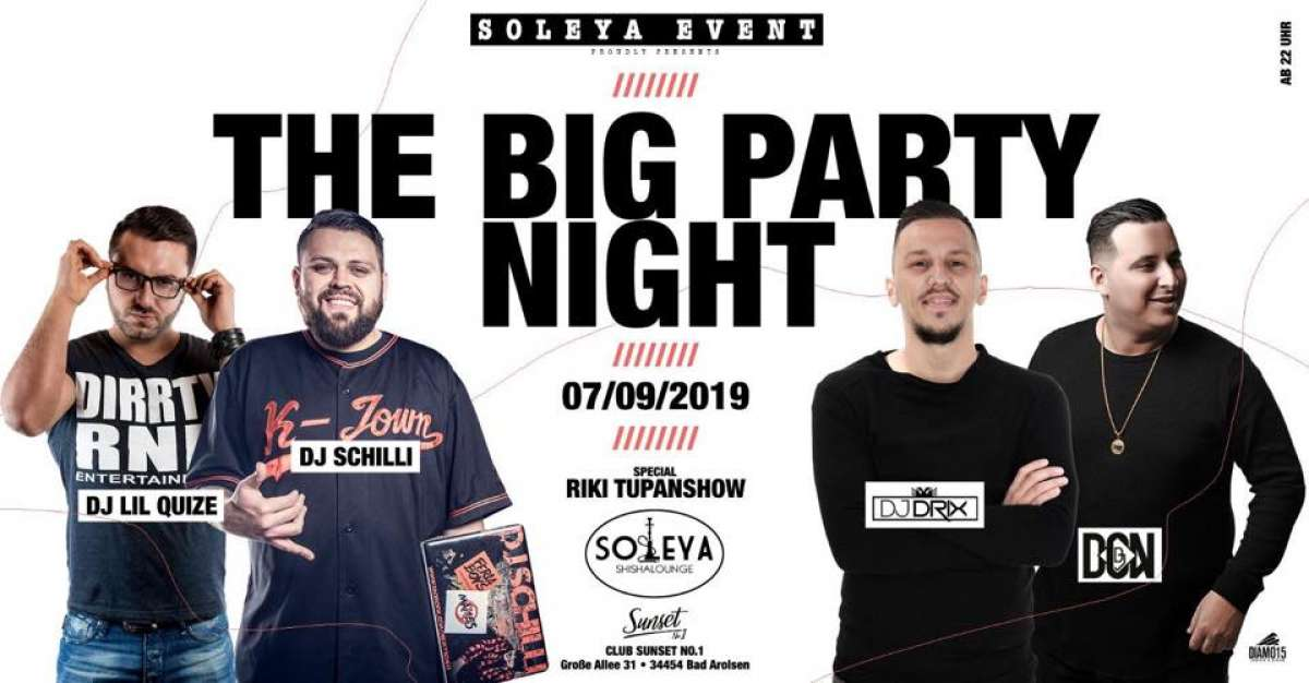 Soleya Shishalounge pres. Big Party Night - DJ Lil Quize, DJ Schili, DJ Drix, DJ Don, - Sunset No.1 - Bad Arolsen
