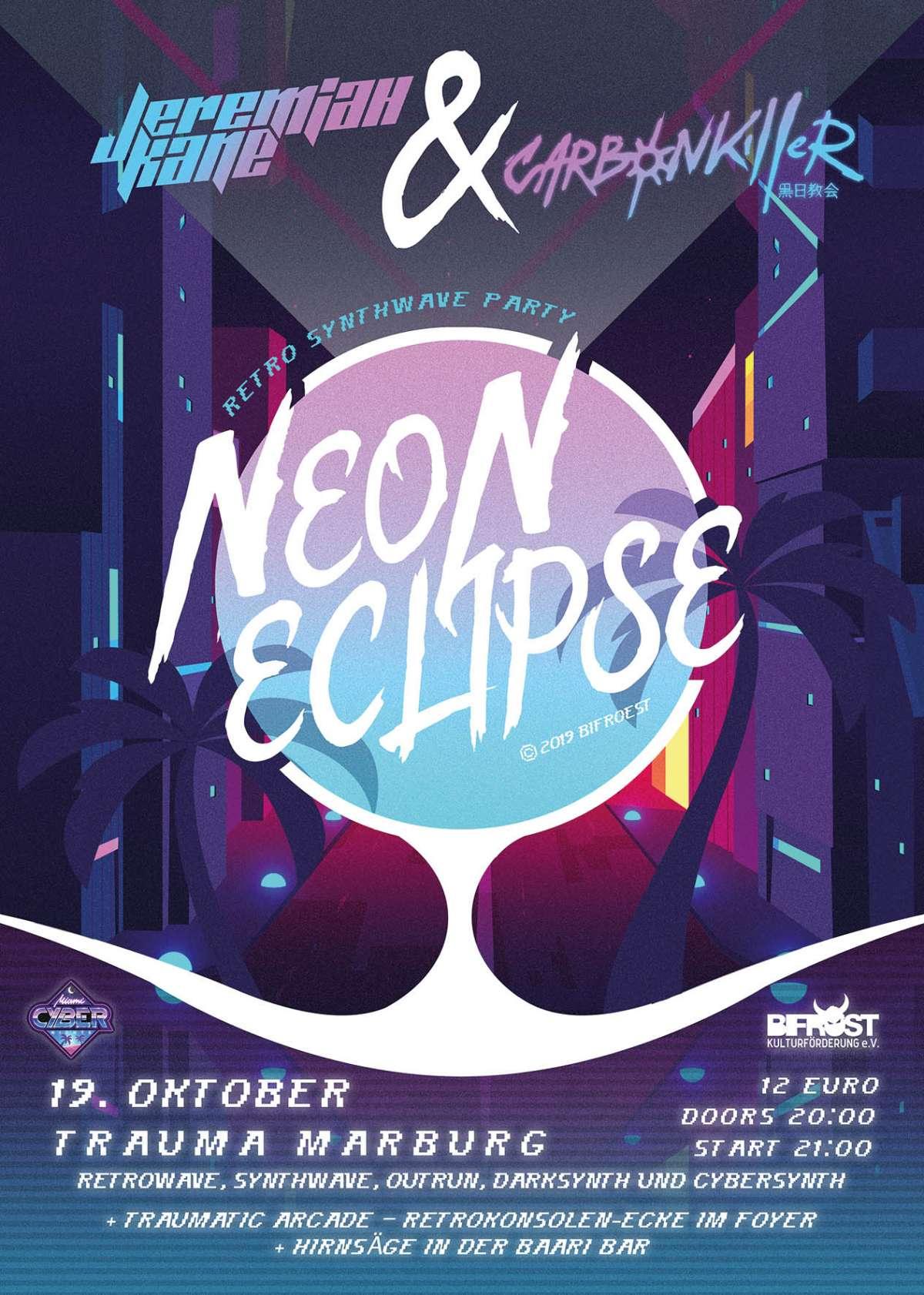 Neon Eclipse - Carbon Killer & Jeremiah Kane - Trauma im G-Werk - Marburg