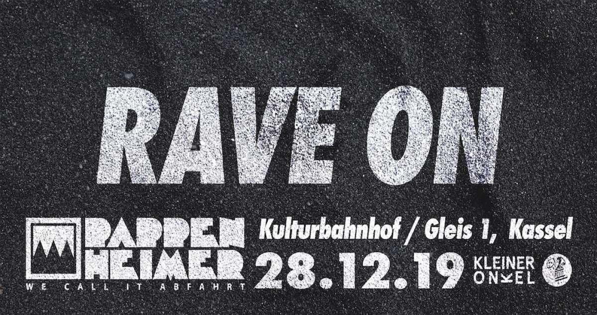 Rave On - Pappenheimer - Kulturbahnhof,  - Kassel