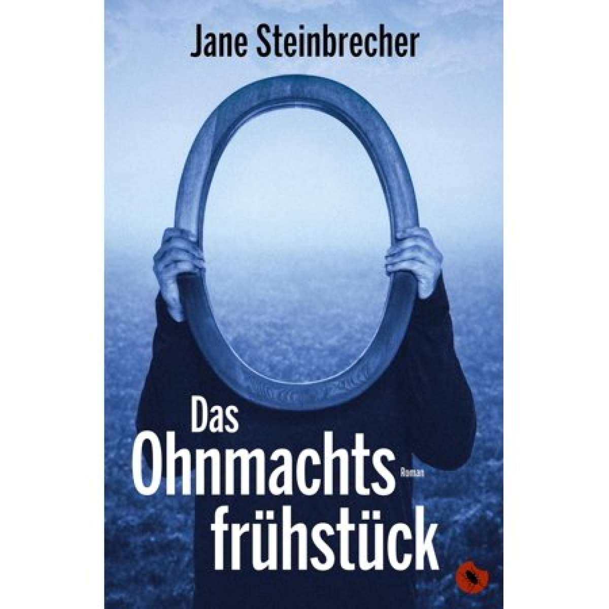 Das Ohnmachtsfrühstück - Jane Steinbrecher - Internet - Weltweit Online