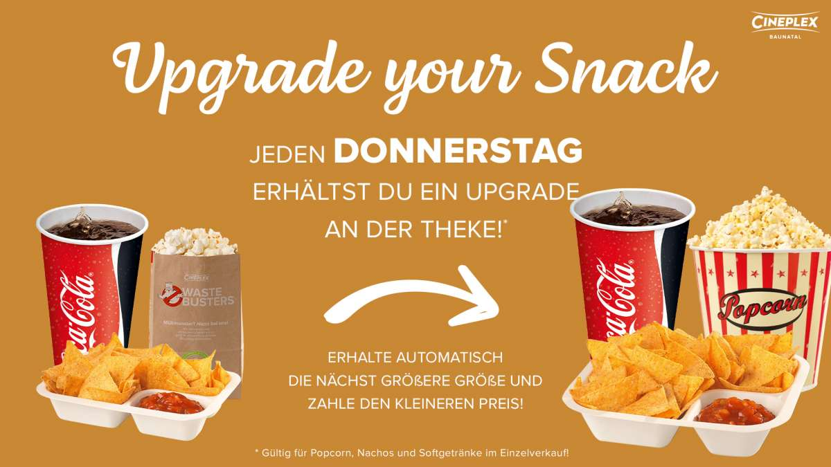Event: Upgrade your Snack  - Cineplex  - Baunatal