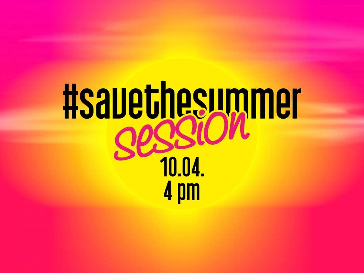 SaveTheSummer-Session - LIVEstream Vol. 42