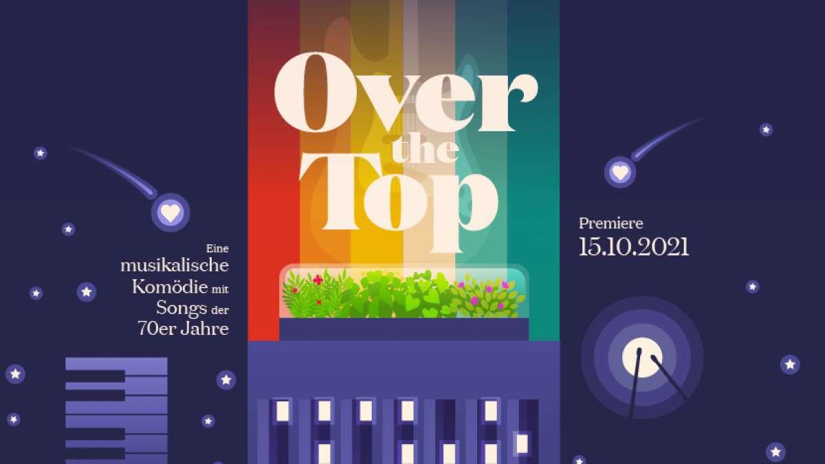 Over The Top - Eine musikalische Komödie mit Songs der 70er Jahre