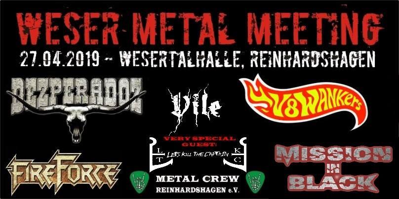 Ww-Terminator: Weser Metal Meeting - Dezperadoz, V8 Wankers, FireForce, Mission In Black, Vile, Let's Kill The Captain - Wesertalhalle - Reinhardshagen