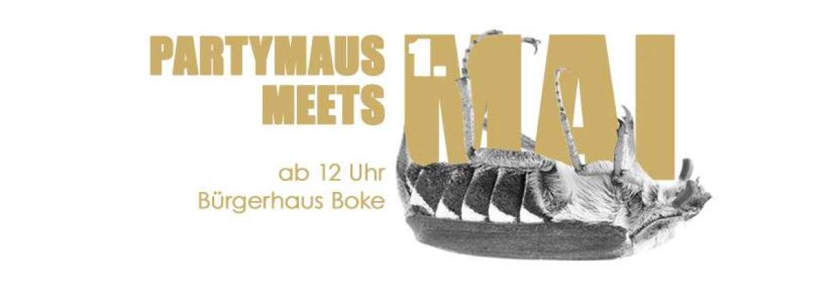 Ww-Terminator: Partymaus meets 1.Mai 2019 - DJs David Kirchhoff, Tobi Hanselle. - Bürgerhaus Boke - Delbrück