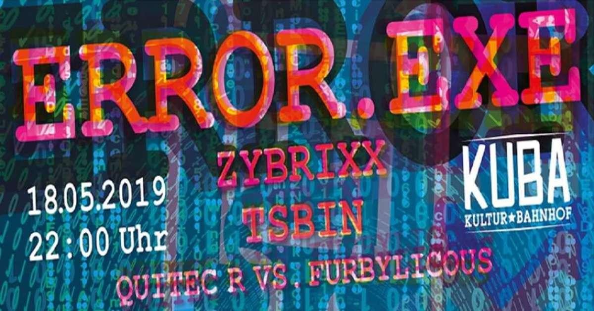 Ww-Terminator: FttB pres. ERROR.EXE  - Zybrixx, Tsbin, Quitec-R, Furbylicous uvm. - KUBA - Warburg-Welda
